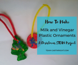 How to make milk and vinegar plastic ornaments: A Christmas STEAM Project.
